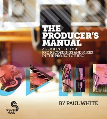The Producer's Manual: All You Need to Get Pro Recordings and Mixes in the Project Studio (Paperback)