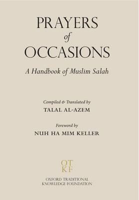 Prayers of Occasions: A Handbook of Muslim Salah (Hardback)