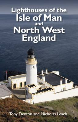 Lighthouses of the Isle of Man and North West England (Paperback)
