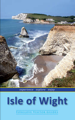 Isle of Wight: Foxglove Visitor Guides - Foxglove Visitor Guides (Paperback)