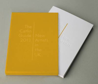 The Catlin Guide 2013: New Artists in the UK (Paperback)