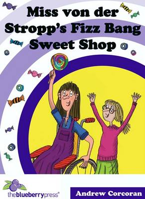 Miss Von Der Stropp's Fizz Bang Sweet Shop (Paperback)
