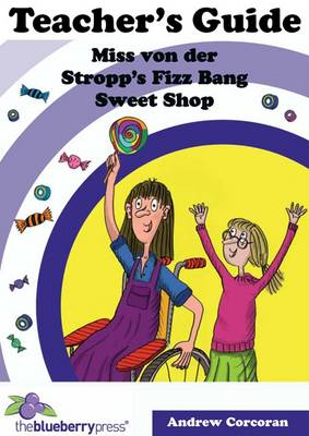 Miss Von Der Stropp's Fizz Bang Sweet Shop: Teacher's Guide (Paperback)