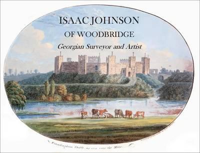 Isaac Johnson of Woodbridge: Georgian Surveyor and Artist (Paperback)