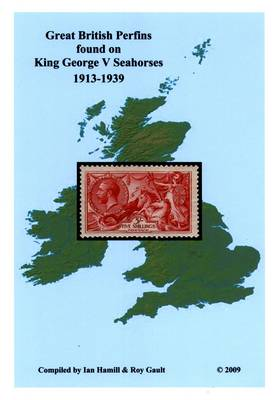 Great British Perfins Found on King George V Seahorses 1913-1939