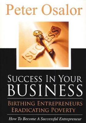 Success in Your Business: How to Become a Successful Entrepreneur - Entrepreneurial Development (Paperback)