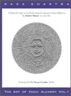 Rasa Shastra - The Art of Vedic Alchemy: v. 1 (CD-ROM)