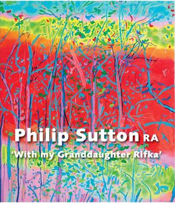 Philip Sutton RA: With My Granddaughter Rifka (Hardback)