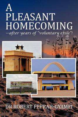 "A Pleasant Homecoming--After Years of ""Voluntary Exile""! (Paperback)"