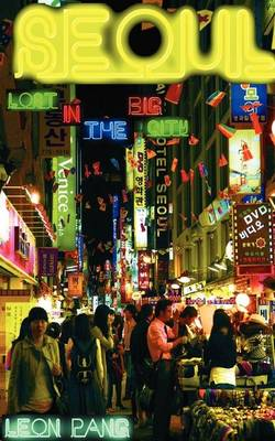 Seoul: Lost in the Big City (Paperback)