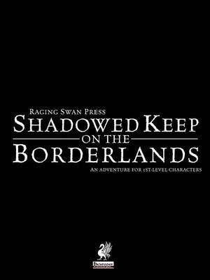 Raging Swan's Shadowed Keep on the Borderlands (Paperback)