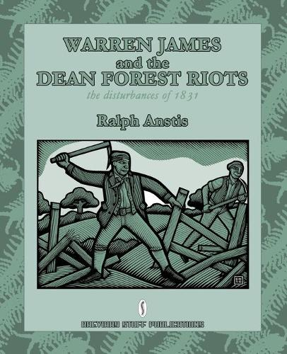 Warren James and the Dean Forest Riots: The Disturbances of 1831 (Paperback)