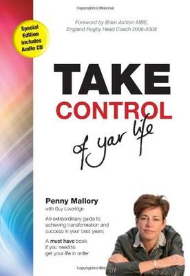 Take Control of Your Life: An Extraordinary Guide to Achieving Transformation and Success in Your Best Years (Paperback)