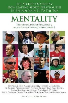 Mentality: The Secrets of Success. How Leading Sports Personalities in Britain Made it to the Top (Paperback)