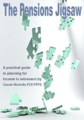 The Pensions Jigsaw: A Practical Guide to Planning for Income in Retirement (Spiral bound)