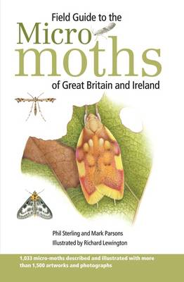 Field Guide to the Micro-Moths of Great Britain and Ireland (Hardback)