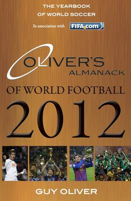 Oliver's Almanack of World Football 2012: The Yearbook of World Soccer. In Association with FIFA.Com (Hardback)