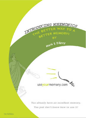 Introducing Mnemonics: The Better Way to a Better Memory (Paperback)