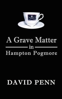 A Grave Matter in Hampton Pogmore (Paperback)