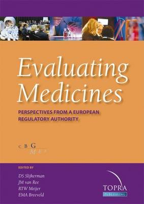 Evaluating Medicines: Perspectives from a European Regulatory Authority (Paperback)