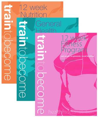 Train to Become, Female 12 Week Challenge (3 Books): 12-week Fitness, Nutrition & Health Programmes - Train to Become 4 (Paperback)