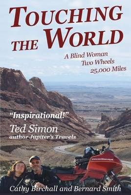 Touching the World: A Blind Woman, Two Wheels and 25,000 Miles (Paperback)
