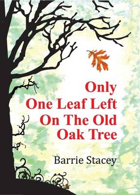Only One Leaf Left on the Old Oak Tree (Paperback)