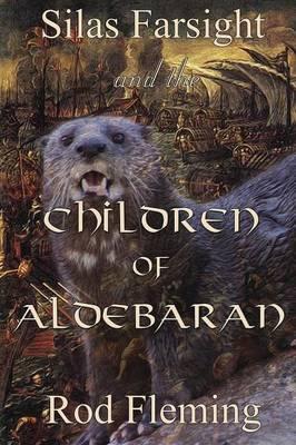Silas Farsight and the Childen of Aldebaran - Silas Farsight 1 (Paperback)