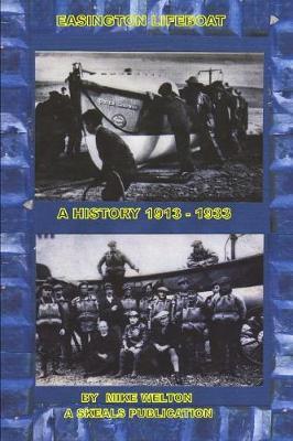 Easington Lifeboat: A History 1913-1933 (Paperback)