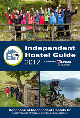 Independent Hostel Guide 2012: Accommodation for Groups, Families and Backpackers (Paperback)