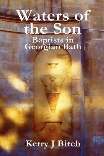 Waters of the Son: Baptists in Georgian Bath (Paperback)