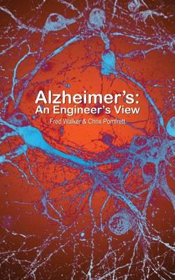 Alzheimer's: An Engineer's View (Paperback)