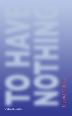 To Have Nothing (Paperback)