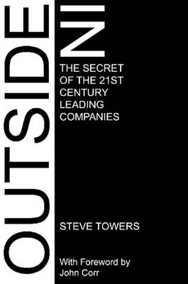 Outside-In: The Secret of the 21st Century Leading Companies (Paperback)