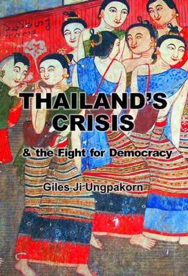 Thailand's Crisis and the Fight for Democracy (Paperback)