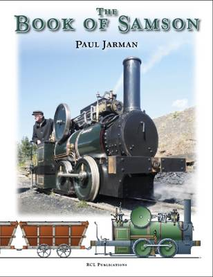 The Book of Samson: The Life and Work of a Lead Mining Locomotive (Hardback)