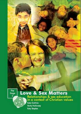 Love and Sex Matters: Exploring Relationships and Sex in a Context of Christian Values (Spiral bound)