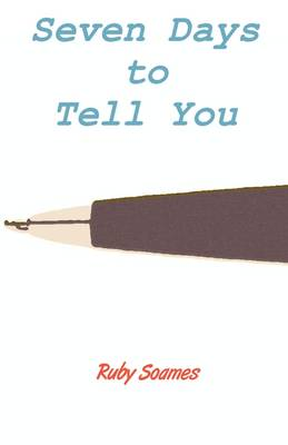 Seven Days To Tell You (Paperback)