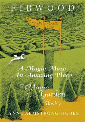 A Magic Maze, An Amazing Place - Firwood the Magic Garden 3 (Hardback)