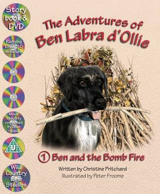 Ben and the Bomb Fire - Adventures of Ben Labra d'Ollie No. 1