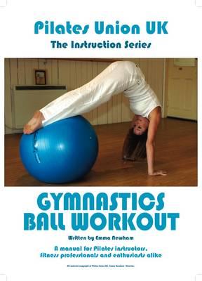 Pilates Union UK: Gymnastic Ball Workout - Instruction Series (Paperback)