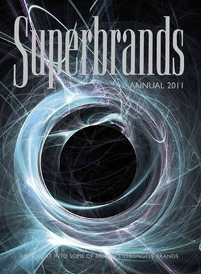 Superbrands Annual 2011: An Insight into Some of Britain's Strongest Brands (Hardback)