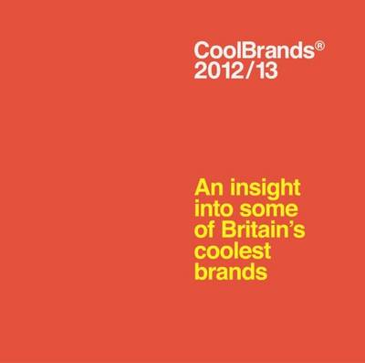 Coolbrands 2012/13: An Insight into Some of Britain's Coolest Brands (Hardback)