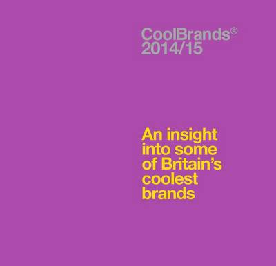Coolbrands 2014/2015: An Insight into Some of Britain's Coolest Brands (Hardback)