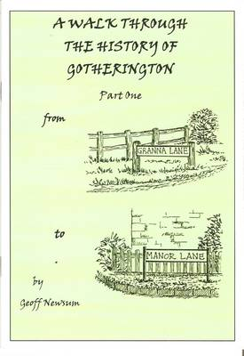 A Walk Through the History of Gotherington: From Granna Lane to Manor Lane Pt. 1 (Paperback)