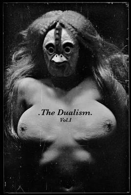 The Dualism: v. 1 (Hardback)