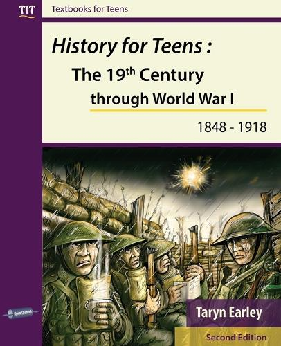 History for Teens: The 19th Century Through World War 1 (1848 - 1918) - Textbooks for Teens (Paperback)