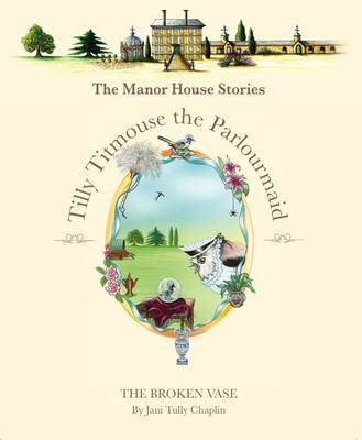 The Tilly Titmouse the Parlourmaid 'the Broken Vase' - The Manor House Stories 6 (Hardback)