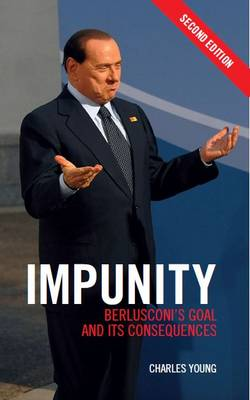 Impunity: Berlusconi's Goal and Its Consequences (Paperback)