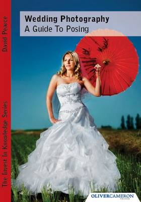 Wedding Photography - A Guide to Posing (Paperback)